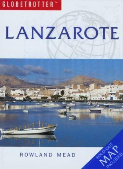 Lanzarote (Globetrotter Travel Pack),Rowland Mead- 9781843302810