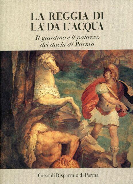 AA. VV.. La reggia di La' Da L'Acqua. CRP/Franco Maria Ricci, 1991