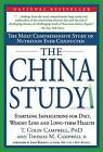 The China Study: The Most Comprehensive Study of Nutrition Ever Conducted and the Startling Implications for Diet, Weight Loss and Long-Term Health by Thomas M. Campbell (Hardback, 2005)
