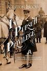 In Pursuit of Privilege - a History of New York City`s Upper Class and the Making of a Metropolis by Clifton Hood (2016, Hardcover)