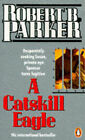 A Catskill Eagle by Robert B. Parker (Paperback, 1987)