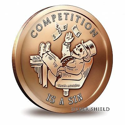 "/""Competition Is A Sin/"" 1 oz Copper Round  2016"