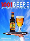 1001 Beers You Must Taste Before You Die by Universe Publishing(NY) (Hardback, 2010)
