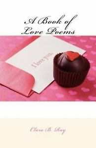 Book-of-Love-Poems-Paperback-by-Ray-Clara-B-Brand-New-Free-shipping-in-t