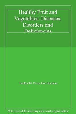 Agressief Healthy Fruit And Vegetables: Diseases, Disorders And Deficiencies,pauline M. P Om Tot De Eerste Te Behoren Onder Vergelijkbare Producten