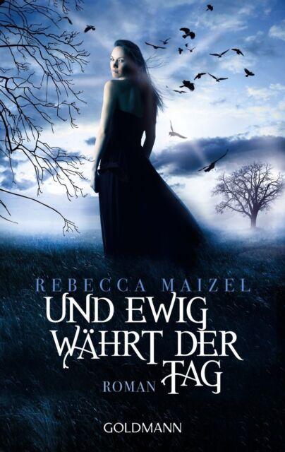 Und ewig währt der Tag von Rebecca Maizel (2013, Taschenbuch)