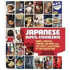 Japanese Soul Cooking: Ramen, Tonkatsu, Tempura and More from the Streets and Kitchens of Tokyo and Beyond by Harris Salat, Tadashi Ono (Hardback, 2014)
