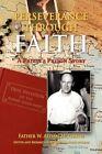 Perseverance Through Faith by Father W Aedan McGrath 9781436369275