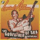 Anthology: Godfather of Ska by Laurel Aitken (CD, Oct-2009, 2 Discs, Pressure Drop)
