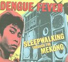 Sleepwalking Through the Mekong by Dengue Fever (CD, Apr-2009, M80)