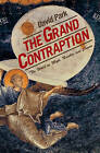The Grand Contraption: The World as Myth, Number, and Chance by David Park (Paperback, 2007)