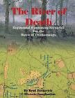 The River of Death: Regimental Wargame Scenarios for the Battle of Chickamauga by Brad Butkovich (Paperback / softback, 2014)