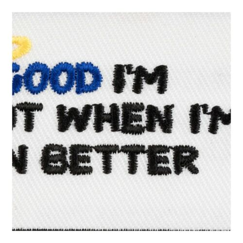 Funny Patches When I/'m Bad I/'m Even Better Patch