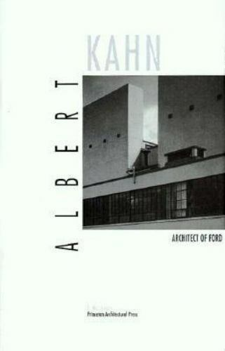 Albert Kahn: Architect of Ford by Federico Bucci (1996, Hardcover)