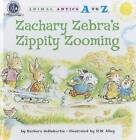 Zachary Zebra's Zippity Zooming by Barbara deRubertis (Paperback / softback, 2011)