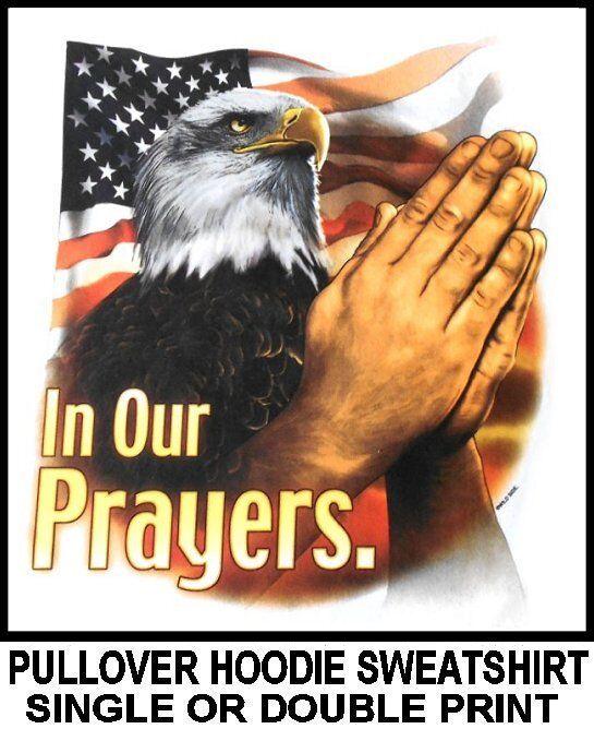 AMERICAN PRIDE UNITED STATES GOD IN OUR PRAYERS EAGLE FLAG HOODIE SWEATSHIRT 581