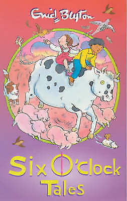 Six O'Clock Tales (The O'Clock Tales), Blyton, Enid, Very Good Book
