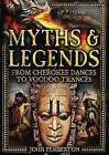 Myths & Legends  : From Cherokee Dances to Voodoo Trances by John Pemberton (Hardback, 2015)