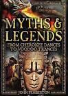 Myths & Legends  : From Cherokee Dances to Voodoo Trances by John Pemberton (Hardback, 2015)
