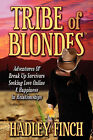 Tribe of Blondes by Hadley Finch (Paperback / softback, 2009)