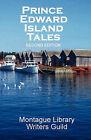 Prince Edward Island Tales 2nd Ed by Library Writers Guild Montague Library Writers Guild (Paperback / softback, 2009)