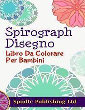 Espirógrafo Diseño Libro de Colorante para Los Niños by Spudtc Publishing Ltd...
