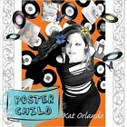 Poster Child by Kat Orlando (CD, Jan-2013, CD Baby (distributor))