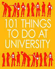 101 Things to Do at University by Lel Moss (Paperback, 2008)