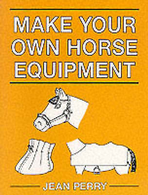 (Good)-Make Your Own Horse Equipment (Paperback)-Perry, Jean-0851313930