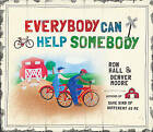 Everybody Can Help Somebody by Ron Hall, Denver Moore (Hardback, 2013)