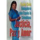 Justicia Paz Y Amor 9781436316453 by Embajadora Latina Espaa La Colombiana