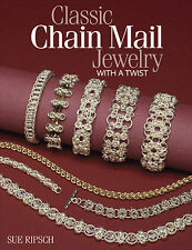 Classic Chain Mail Jewelry with a Twist by Sue Ripsch (2012, Paperback)