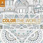 Color the World: Create Beautiful Artwork Inspired by the Greatest Places on Earth by Rough Guides (Paperback / softback, 2016)