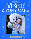 The Usborne Complete Book of Riding and Pony Care: Mini Edition by Usborne Publishing Ltd (Hardback, 2003)