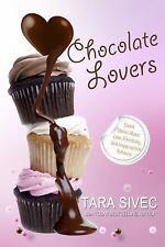 Chocolate Lovers: The Chocolate Lovers : The Complete Series by Tara Sivec...