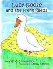 Lucy Goose and The Flying Seeds by Vicky C Manning 9781420818765