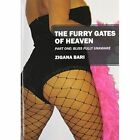 Furry Gates of Heaven - Part One Bliss Fully Unaware 9781432766269 Paperback