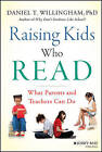 Raising Kids Who Read: What Parents and Teachers Can Do by Daniel T. Willingham (Hardback, 2015)
