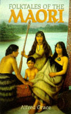 1 of 1 - Folktales of the Maori, Grace, Alfred, Good Book