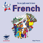 So You Really Want to Learn French: Book 3 by Galore Park (CD-Audio, 2008)