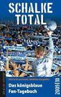Schalke total von Matthias Berghöfer und Olivier Kruschinski (2010, Taschenbuch)