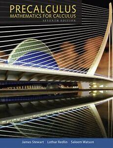 Stewart Redlin and Watson Precalculus: Mathematics For Calculus 7th Edition Book