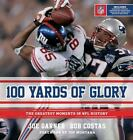 100 Yards of Glory : The Greatest Moments in NFL History by Bob Costas and Joe Garner (2011, Hardcover)