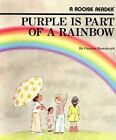 Purple Is Part of a Rainbow by Carolyn Kowalczyk (Paperback / softback, 1985)