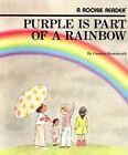 Purple Is Part of a Rainbow by Carolyn Kowalczyk (Paperback / softback, 1985)