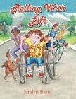 Rolling With Life by Jeralyn Barta 9781449068622 Paperback 2010