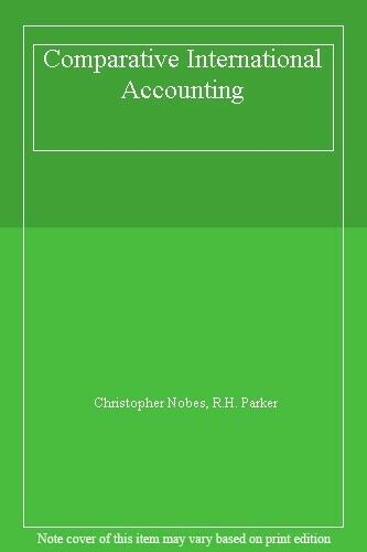 Comparative International Accounting By Christopher Nobes, Robert Parker