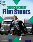 Project X Origins: Grey Book Band, Oxford Level 14: Behind the Scenes: Spectacular Film Stunts by Chloe Rhodes (Paperback, 2014)