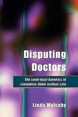 Disputing Doctors: The Socio-legal Dynamics of Complaints about Medical Care, Mu