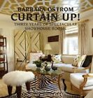 Curtain Up!: Thirty Years of Spectacular Showhouse Rooms by Barbara Ostrom (Hardback, 2015)